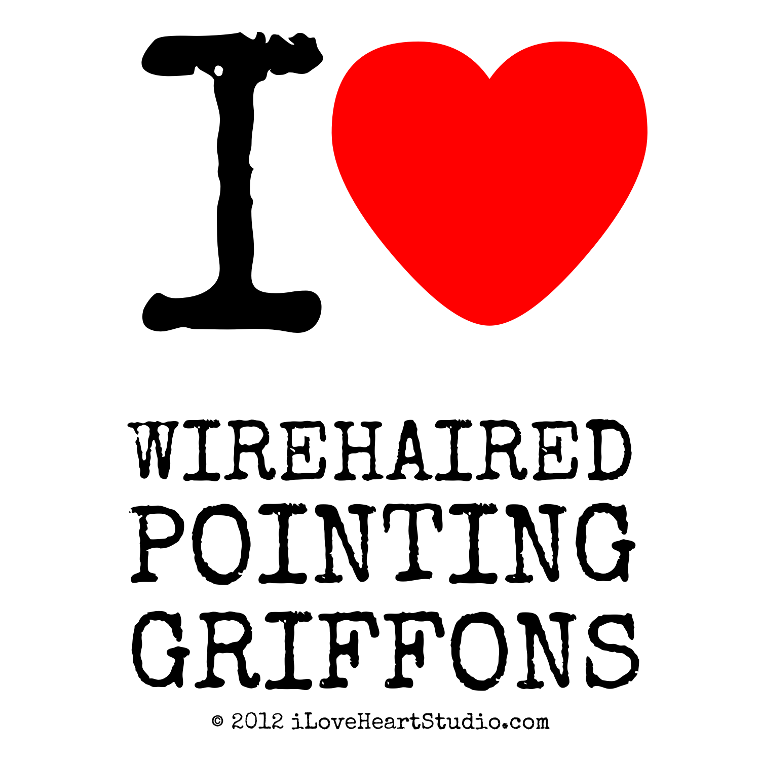 I Love Heart Wirehaired Pointing Griffons design on poster, mug, t ...