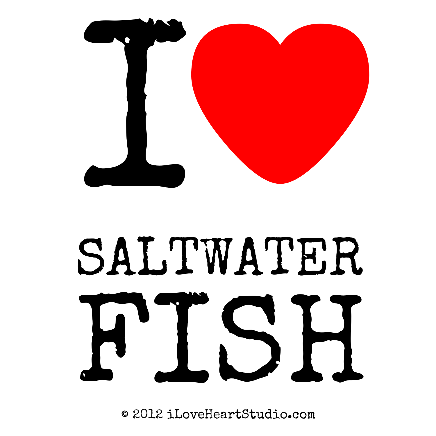 I Love Heart Saltwater Fish Design On Poster Mug T Shirt And Many