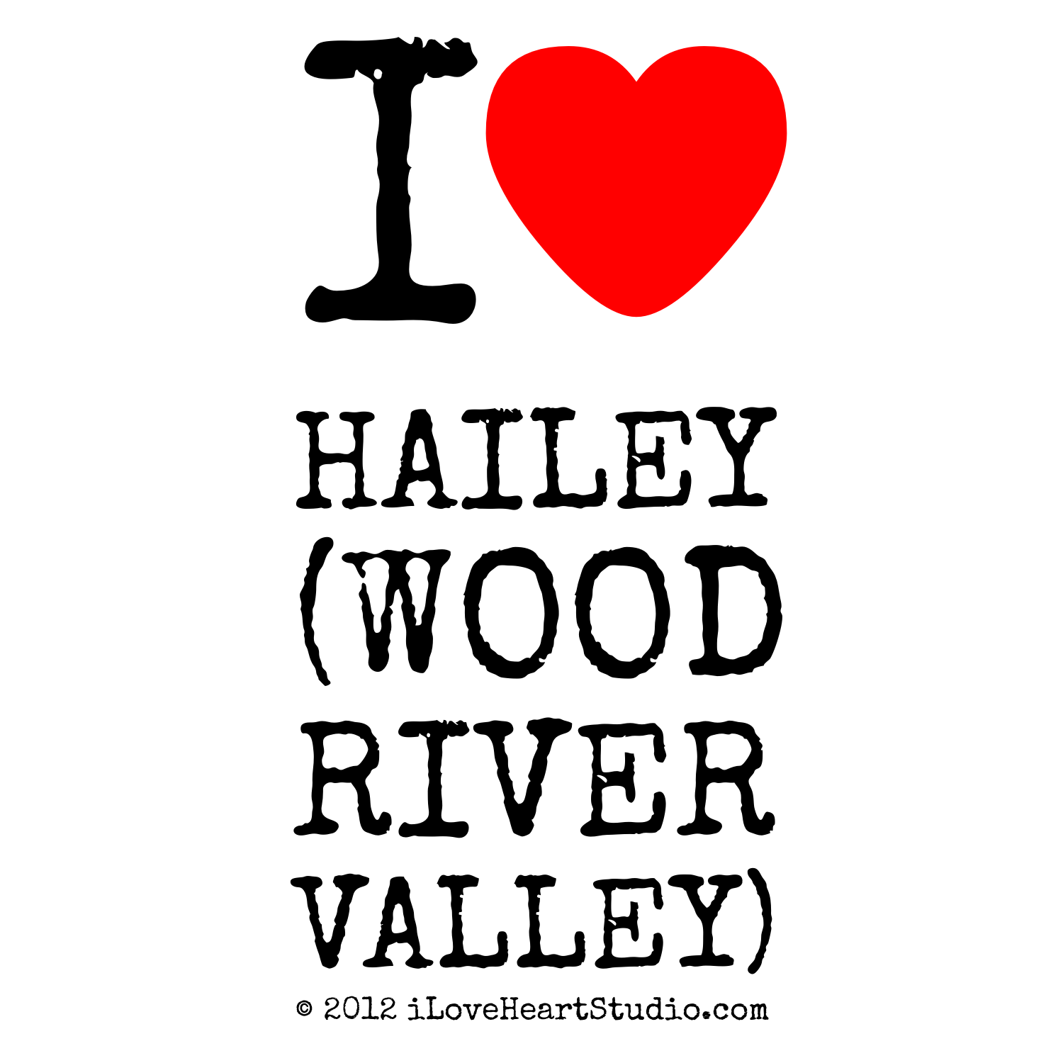 I love heart hailey wood river valley design on poster Wood valley designs