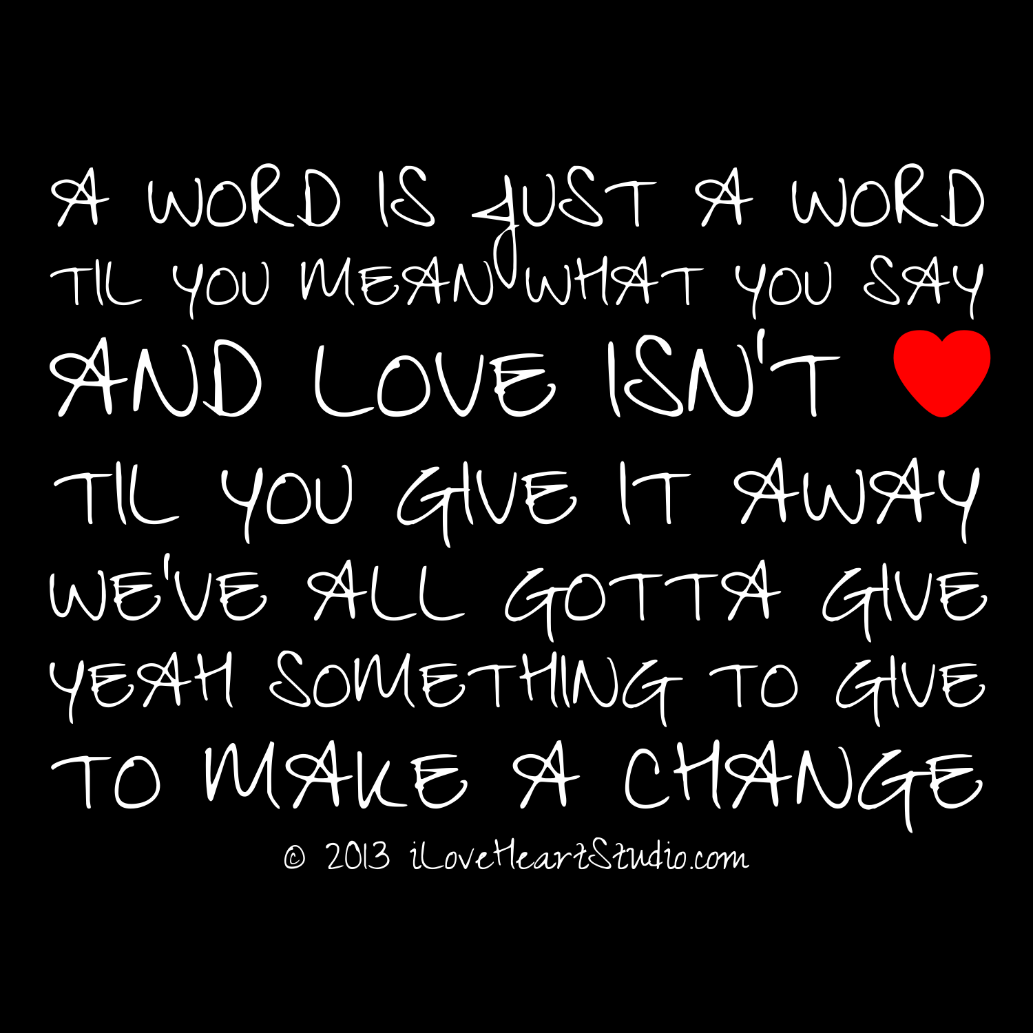 Love Finds You Quote: 'a Word Is Just A Word Til You Mean What You Say And Love