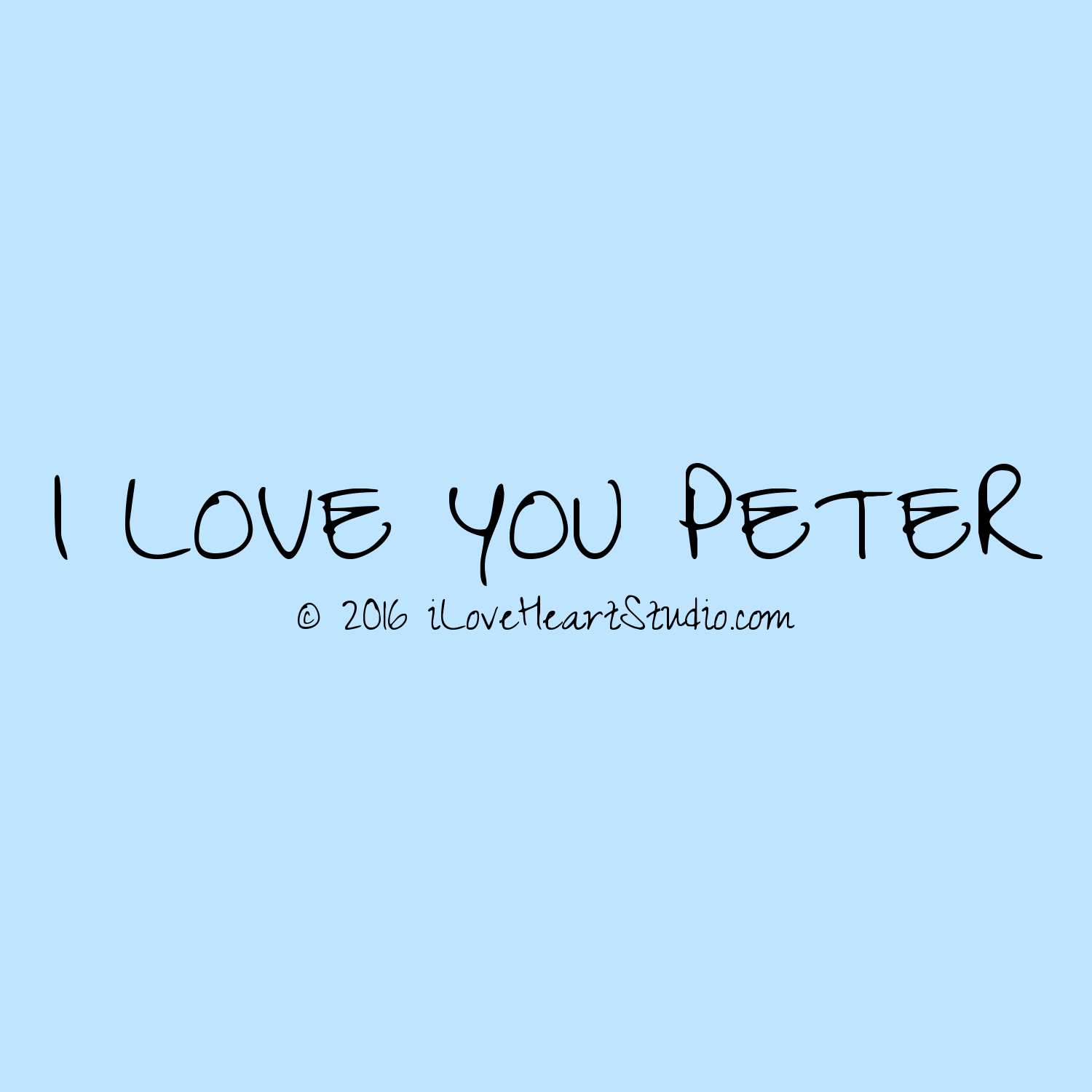Peter, I love you