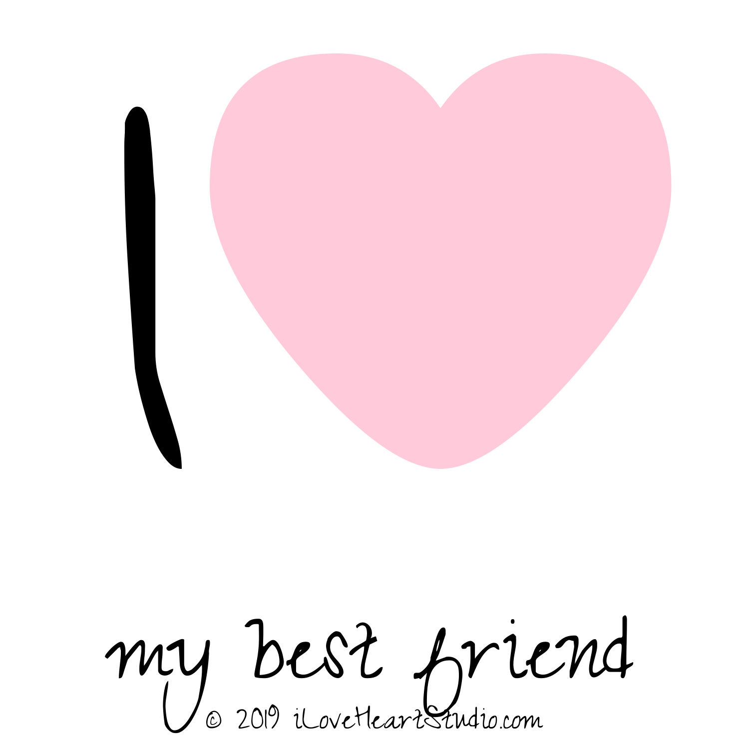 i [love heart] my best friend' design on t-shirt, poster, mug and