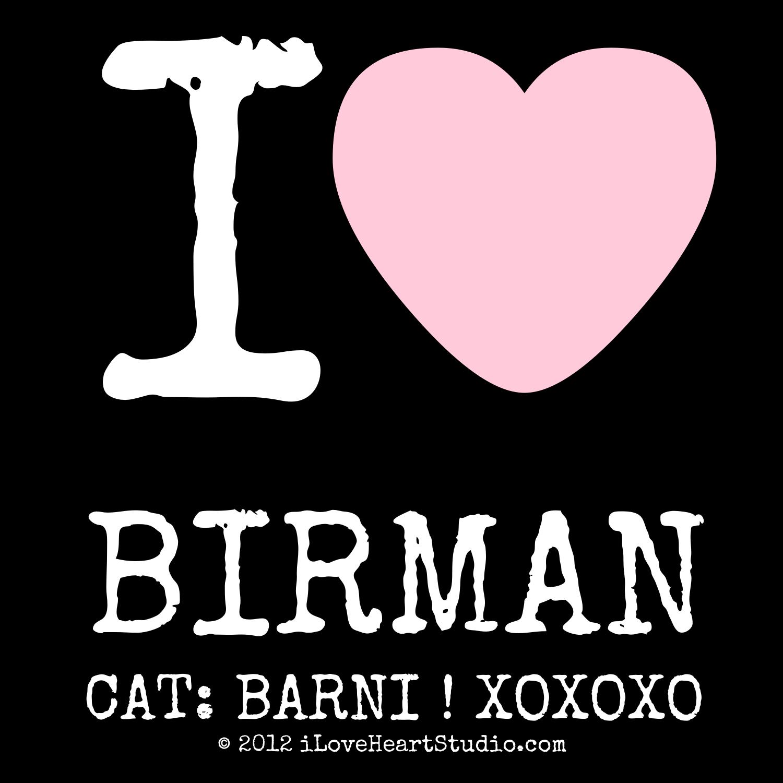 'i [Love heart] birman cat: barni ! xoxoxo ' design on t ...