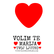 [Love Heart] Volim Te [Love Heart] Marija [Love Heart]     [Chef Hat] Tvoj Ljutko [Chef Hat]