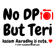 No Dp [Cutlery And Plate]        But Teri  Kasam Aaradhy Is Cute.. [Love Heart]