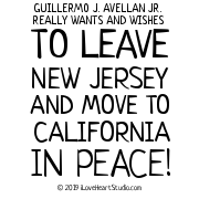 Guillermo J. Avellan Jr. Really Wants And Wishes To Leave New Jersey And Move To California In Peace!