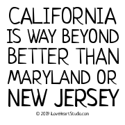 California Is Way Beyond Better Than Maryland Or New Jersey
