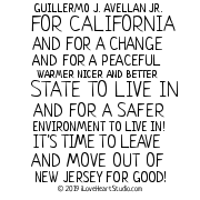 Guillermo J. Avellan Jr. For California And For A Change And For A Peaceful Warmer Nicer And Better State To Live In And For A Safer Environment To Live In! It