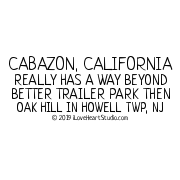 Cabazon, California Really Has A Way Beyond Better Trailer Park Then Oak Hill In Howell Twp, Nj