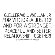 Guillermo J. Avellan Jr. For Victoria Justice And For A Stronger Peaceful And Better Relationship Together!