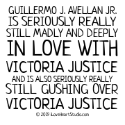 Guillermo J. Avellan Jr. Is Seriously Really Still Madly And Deeply In Love With Victoria Justice And Is Also Seriously Really Still Gushing Over Victoria Justice