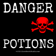 Danger     [Skull Crossed Bones] Potions