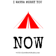 I Wanna Merry You   [Tent]          Now