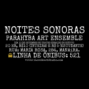 Noites Sonoras Parahyba Art Ensemble Dia 13 De Setembro No Teatro Ednaldo Do Egypto 20 Hr, R$10 (inteira) E R$ 5 (estudante) Rua: Maria Rosa, 284, Manaíra.  [Campervan] Linha De Ônibus: 521