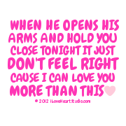 when He Opens His  Arms And Hold You Close Tonight It Just Don