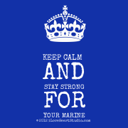 [Crown] Keep Calm And Stay Strong For Your Marine
