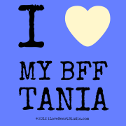 I [Love Heart]   My Bff Tania