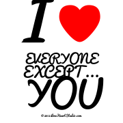 I [Love Heart] Everyone Except... You