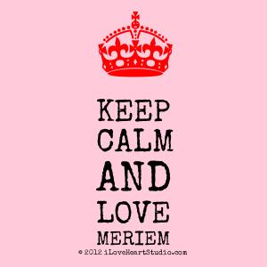 [Crown] Keep Calm And Love Meriem
