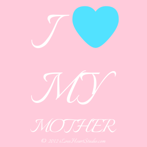 I  [Love Heart] My Mother
