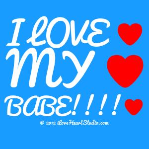 I Love [Love Heart] My [Love Heart] Babe!!!! [Love Heart]