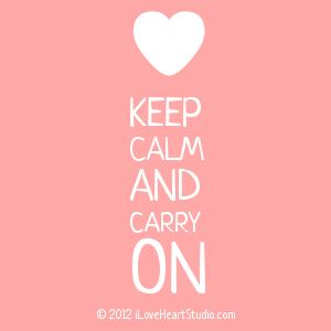 [Love Heart] Keep Calm And  Carry  On